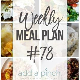 Weekly Meal Plan #78 - Sharing our Weekly Meal Plan with make-ahead tips, freezer instructions, and ways to make supper even easier! // addapinch.com