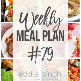 Weekly Meal Plan #79 - Sharing our Weekly Meal Plan with make-ahead tips, freezer instructions, and ways to make supper even easier! // addapinch.com