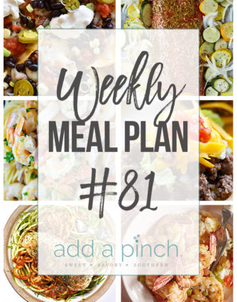 Weekly Meal Plan #81 - Sharing our Weekly Meal Plan with make-ahead tips, freezer instructions, and ways to make supper even easier! // addapinch.com