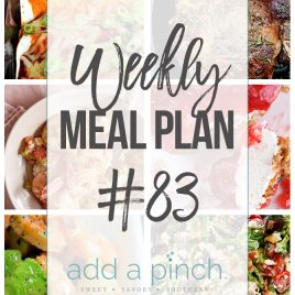 Weekly Meal Plan #83 - Sharing our Weekly Meal Plan with make-ahead tips, freezer instructions, and ways to make supper even easier! // addapinch.com