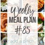 Weekly Meal Plan #85