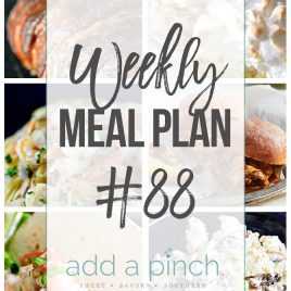 Weekly Meal Plan #88 - Sharing our Weekly Meal Plan with make-ahead tips, freezer instructions, and ways to make supper even easier! // addapinch.com
