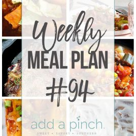 Weekly Meal Plan #94 - Sharing our Weekly Meal Plan with make-ahead tips, freezer instructions, and ways to make supper even easier! // addapinch.com