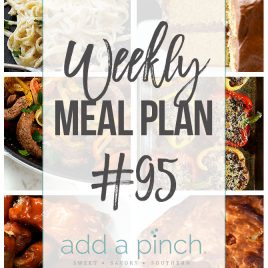 Weekly Meal Plan #95 - Sharing our Weekly Meal Plan with make-ahead tips, freezer instructions, and ways to make supper even easier! // addapinch.com