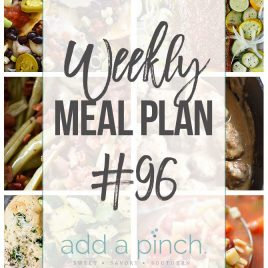 Weekly Meal Plan #96 - Sharing our Weekly Meal Plan with make-ahead tips, freezer instructions, and ways to make supper even easier! // addapinch.com