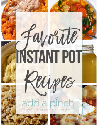 Favorite Instant Pot Recipes - Sharing some of my favorite and most popular Instant Pot recipes on Add a Pinch. These Instant Pot recipes are perfect for busy weeknights and preparing large holiday meals or family suppers! // addapinch.com