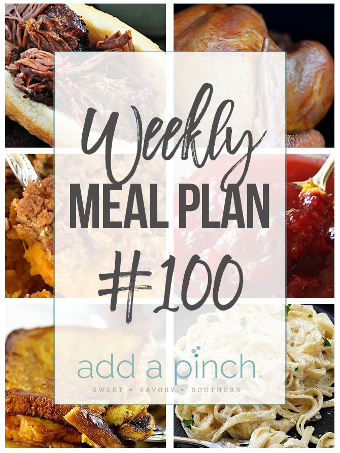 Weekly Meal Plan #100 - Sharing our Weekly Meal Plan with make-ahead tips, freezer instructions, and ways to make supper even easier! // addapinch.com