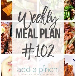 Weekly Meal Plan #102 - Sharing our Weekly Meal Plan with make-ahead tips, freezer instructions, and ways to make supper even easier! // addapinch.com