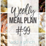 Weekly Meal Plan #99