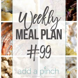 Weekly Meal Plan #99 - Sharing our Weekly Meal Plan with make-ahead tips, freezer instructions, and ways to make supper even easier! // addapinch.com