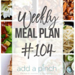 Weekly Meal Plan #104