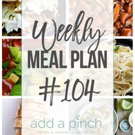 Weekly Meal Plan #104 - Sharing our Weekly Meal Plan with make-ahead tips, freezer instructions, and ways to make supper even easier! // addapinch.com