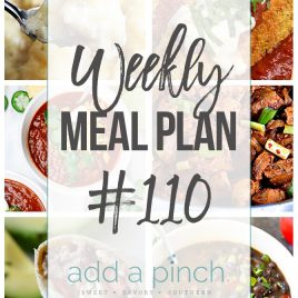 Weekly Meal Plan #110 - Sharing our Weekly Meal Plan with make-ahead tips, freezer instructions, and ways to make supper even easier! // addapinch.com