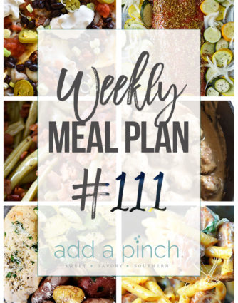 Weekly Meal Plan #111 - Sharing our Weekly Meal Plan with make-ahead tips, freezer instructions, and ways to make supper even easier! // addapinch.com