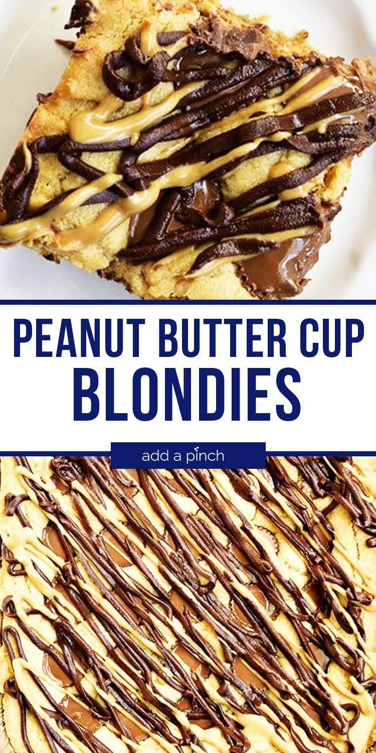 Peanut Butter Cup Blondies drizzled with Chocolate Sauce and Peanut Butter Sauce -with text - addapinch.com