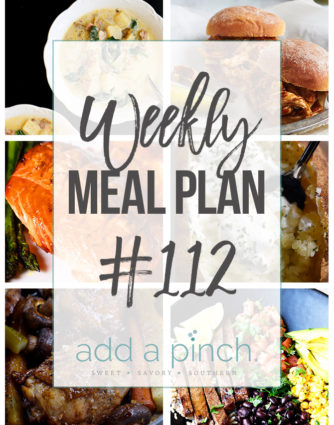 Weekly Meal Plan #112 - Sharing our Weekly Meal Plan with make-ahead tips, freezer instructions, and ways to make supper even easier! // addapinch.com
