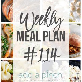 Weekly Meal Plan #114 - Sharing our Weekly Meal Plan with make-ahead tips, freezer instructions, and ways to make supper even easier! // addapinch.com