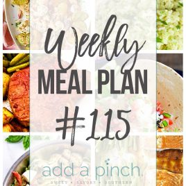 Weekly Meal Plan #115 - Sharing our Weekly Meal Plan with make-ahead tips, freezer instructions, and ways to make supper even easier! // addapinch.com