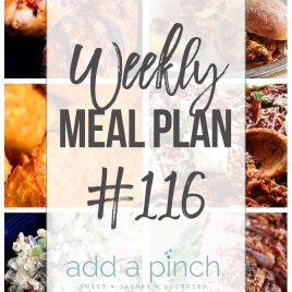 Weekly Meal Plan #116 - Sharing our Weekly Meal Plan with make-ahead tips, freezer instructions, and ways to make supper even easier! // addapinch.com
