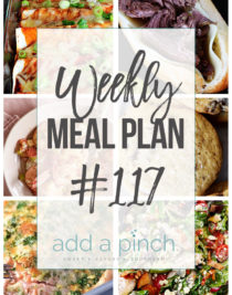 Weekly Meal Plan #117 - Sharing our Weekly Meal Plan with make-ahead tips, freezer instructions, and ways to make supper even easier! // addapinch.com