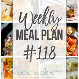 Weekly Meal Plan #118 - Sharing our Weekly Meal Plan with make-ahead tips, freezer instructions, and ways to make supper even easier! // addapinch.com