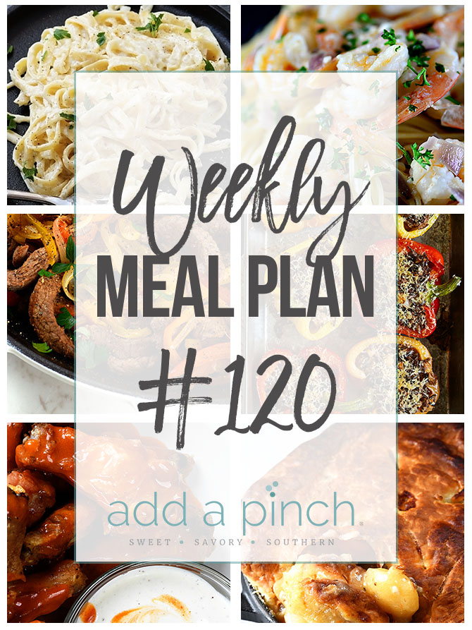 Weekly Meal Plan #120 - Sharing our Weekly Meal Plan with make-ahead tips, freezer instructions, and ways to make supper even easier! // addapinch.com
