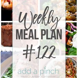 Weekly Meal Plan #122 - Sharing our Weekly Meal Plan with make-ahead tips, freezer instructions, and ways to make supper even easier! // addapinch.com