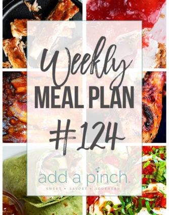 Weekly Meal Plan #124- Sharing our Weekly Meal Plan with make-ahead tips, freezer instructions, and ways to make supper even easier! // addapinch.com