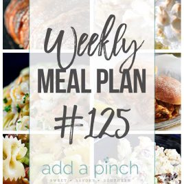 Weekly Meal Plan #125- Sharing our Weekly Meal Plan with make-ahead tips, freezer instructions, and ways to make supper even easier! // addapinch.com