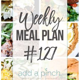Weekly Meal Plan #127- Sharing our Weekly Meal Plan with make-ahead tips, freezer instructions, and ways to make supper even easier! // addapinch.com