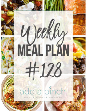 Weekly Meal Plan #128- Sharing our Weekly Meal Plan with make-ahead tips, freezer instructions, and ways to make supper even easier! // addapinch.com