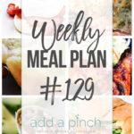 Weekly Meal Plan #129