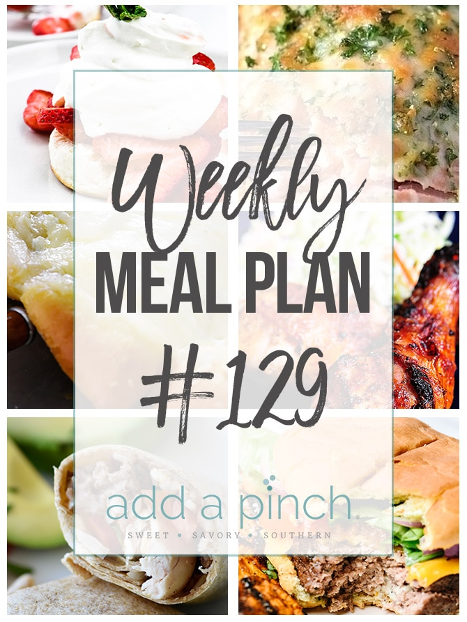 Weekly Meal Plan #129- Sharing our Weekly Meal Plan with make-ahead tips, freezer instructions, and ways to make supper even easier! // addapinch.com