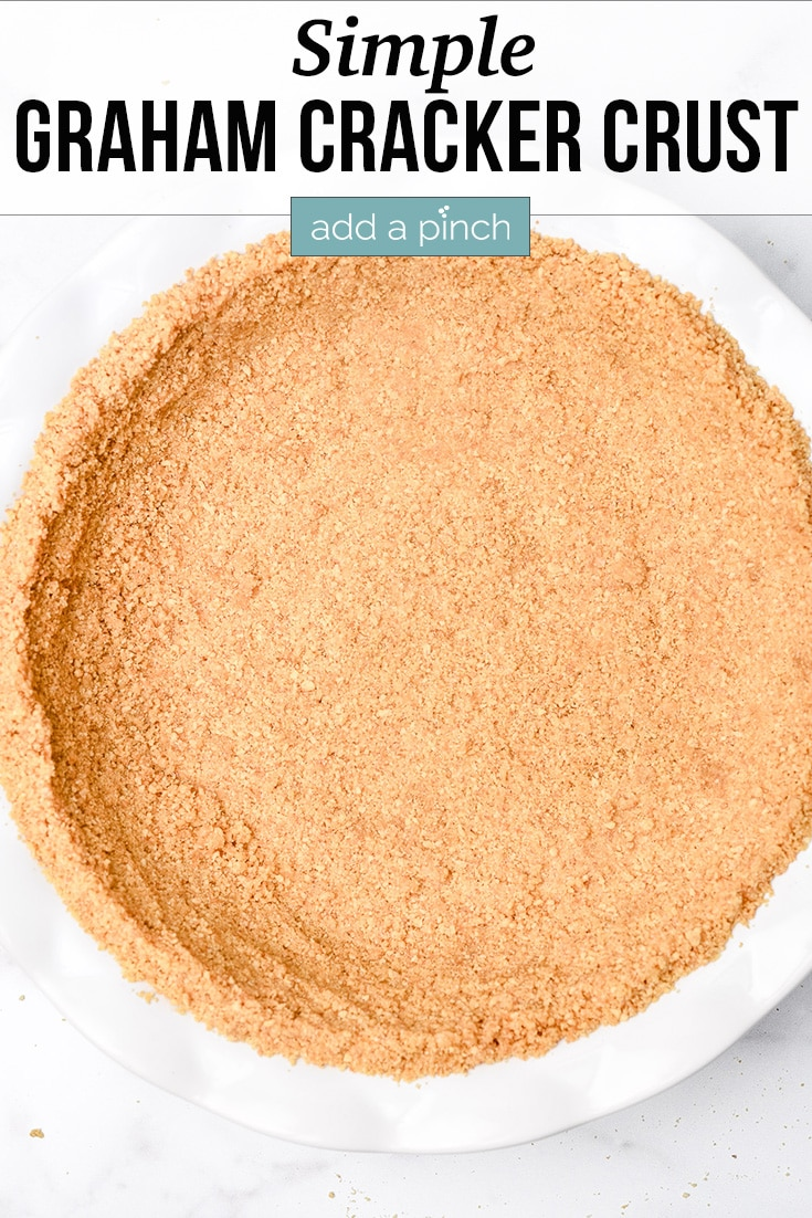 Graham Cracker Crust in white pie plate - with text - addapinch.com