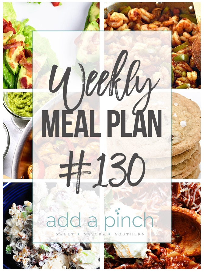 Weekly Meal Plan #130- Sharing our Weekly Meal Plan with make-ahead tips, freezer instructions, and ways to make supper even easier! // addapinch.com