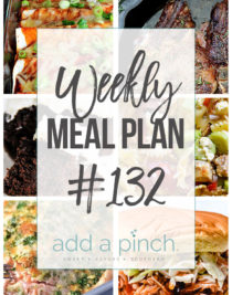 Weekly Meal Plan #132- Sharing our Weekly Meal Plan with make-ahead tips, freezer instructions, and ways to make supper even easier! // addapinch.com