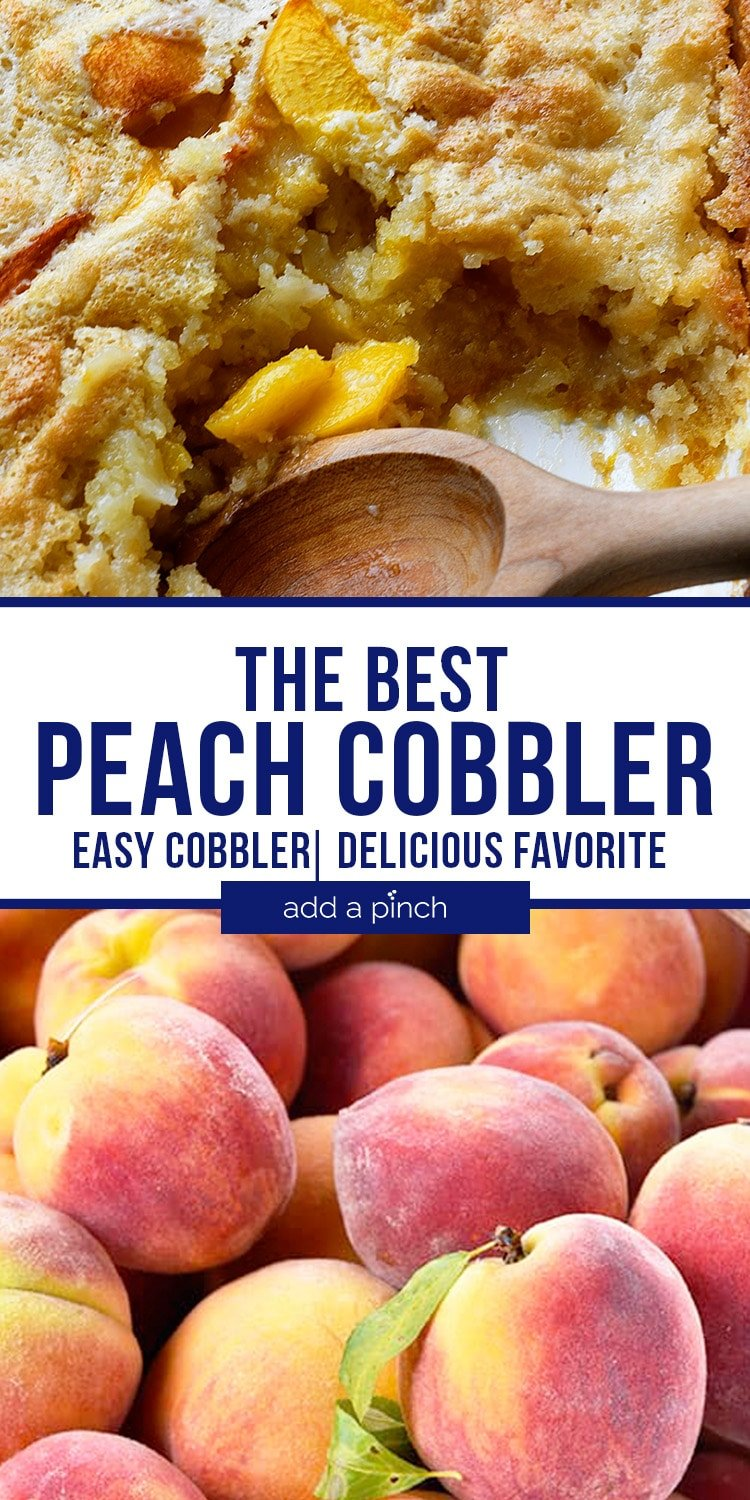Easy Peach Cobbler Collage with Cobbler, Wooden Spoon and Fresh Basket of Peaches - with text - addapinch.com