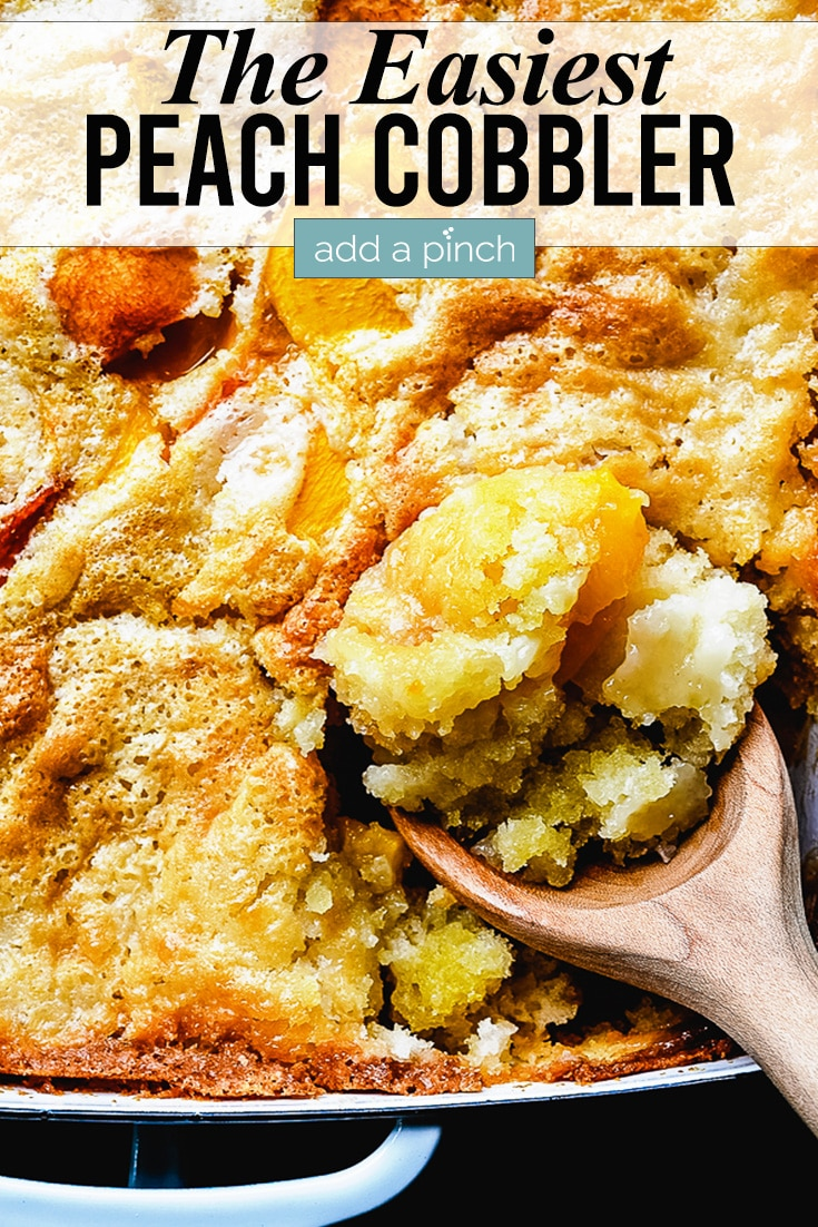 Easy Peach Cobbler photo with text - addapinch.com