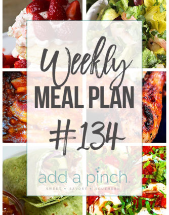 Weekly Meal Plan #134 - Sharing our Weekly Meal Plan with make-ahead tips, freezer instructions, and ways to make supper even easier! // addapinch.com