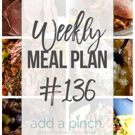 Weekly Meal Plan #136 - Sharing our Weekly Meal Plan with make-ahead tips, freezer instructions, and ways to make supper even easier! // addapinch.com