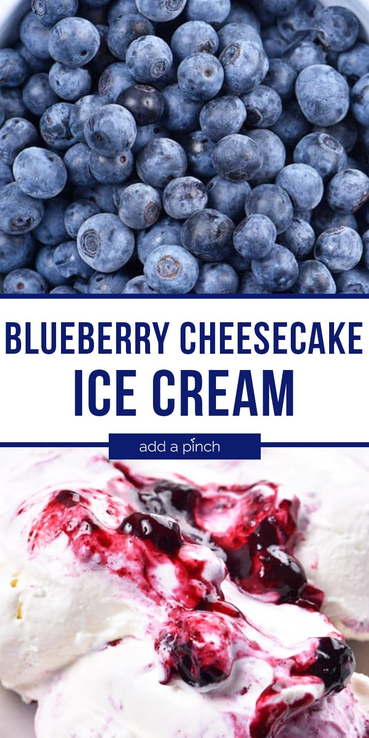 Collage of bowl of blueberries and bowl of Blueberry Cheesecake Ice Cream - with text - addapinch.com
