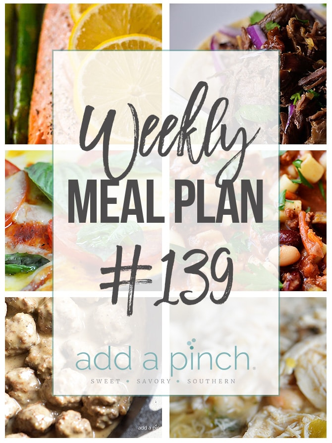 Weekly Meal Plan #139 - Sharing our Weekly Meal Plan with make-ahead tips, freezer instructions, and ways to make supper even easier! // addapinch.com