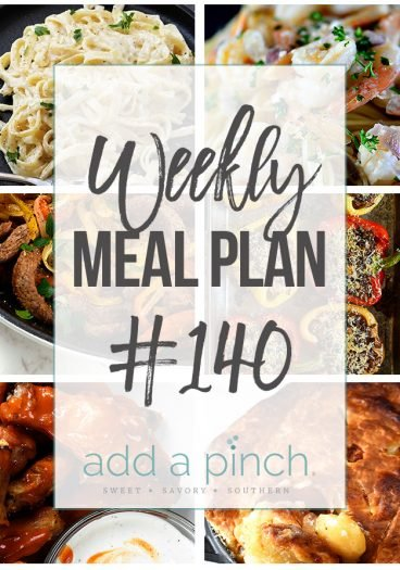Weekly Meal Plan #140 - Sharing our Weekly Meal Plan with make-ahead tips, freezer instructions, and ways to make supper even easier! // addapinch.com