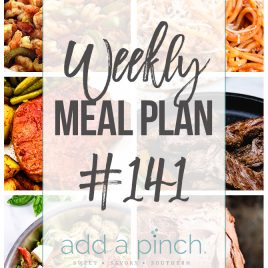 Weekly Meal Plan #141 - Sharing our Weekly Meal Plan with make-ahead tips, freezer instructions, and ways to make supper even easier! // addapinch.com