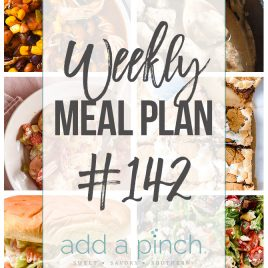 Weekly Meal Plan #142 - Sharing our Weekly Meal Plan with make-ahead tips, freezer instructions, and ways to make supper even easier! // addapinch.com
