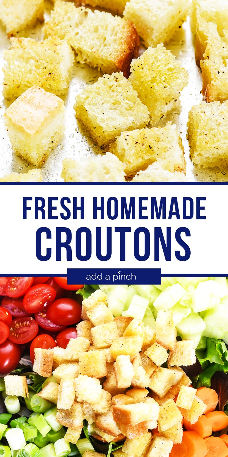 Photo collage with Fresh Homemade Croutons and fresh House Salad topped with croutons - with text - addapinch.com