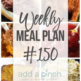 Weekly Meal Plan #150 - Sharing our Weekly Meal Plan with make-ahead tips, freezer instructions, and ways to make supper even easier! // addapinch.com
