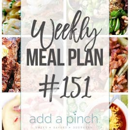 Weekly Meal Plan #151 - Sharing our Weekly Meal Plan with make-ahead tips, freezer instructions, and ways to make supper even easier! // addapinch.com