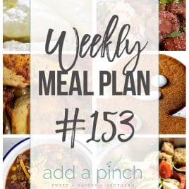 Weekly Meal Plan #153 - Sharing our Weekly Meal Plan with make-ahead tips, freezer instructions, and ways to make supper even easier! //addapinch.com