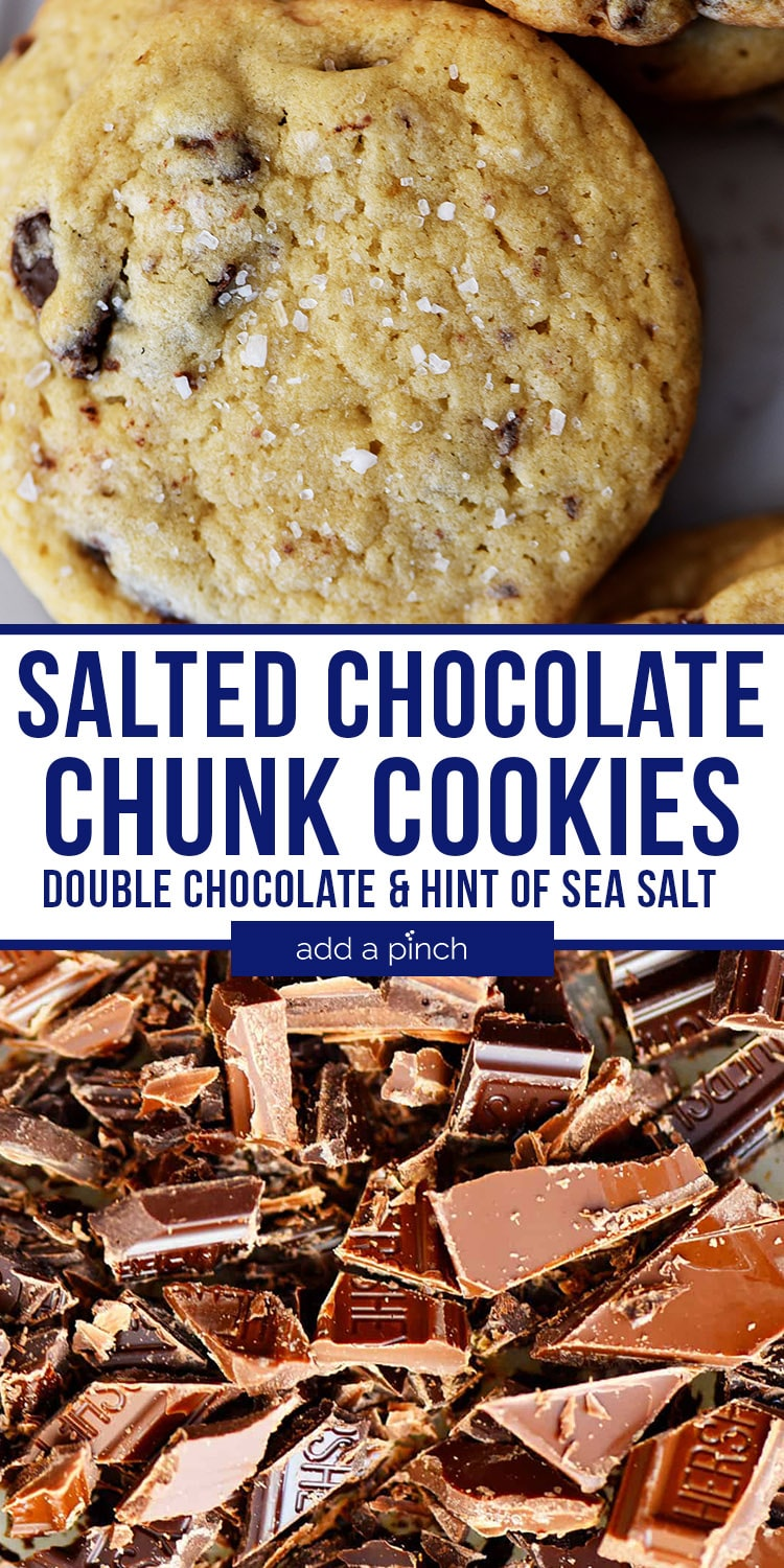 Photo collage with Salted Chocolate Chunk Cookies and chocolate bars broken into chunks - with text - for addapinch.com